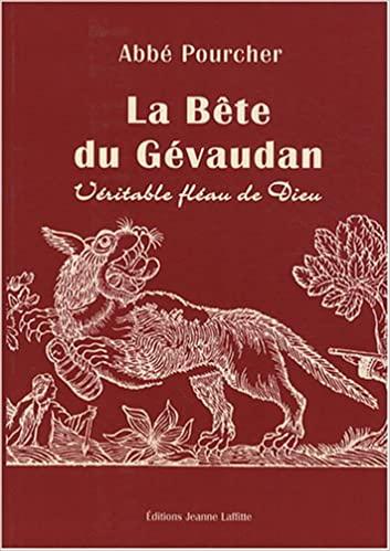 Histoire de la Bête du Gévaudan : Véritable fléau de Dieu